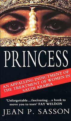 Princess: True Story of Life Behind the Veil in Sau... by Sasson, Jean Paperback
