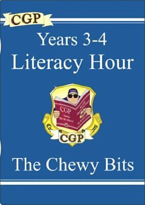 KS2 English Literacy Hour The Chewy Bits - Years 3-4 by CGP Books Paperback The