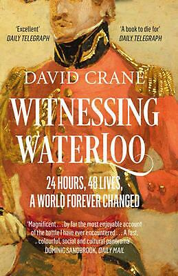 Witnessing Waterloo: 24 Hours, 48 Lives, a World Forever Changed by David Crane