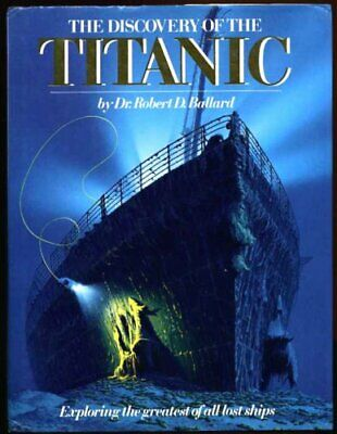 """The Discovery of the """"Titanic"""" by Archbold, Rick Hardback Book The Cheap Fast"""