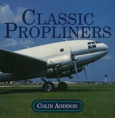 Classic Propliners by Addison, Colin Paperback Book The Cheap Fast Free Post