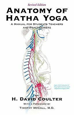 Anatomy Of Hatha Yoga [9780970 - Timothy Mccall David H. Coulter (Paperback) New