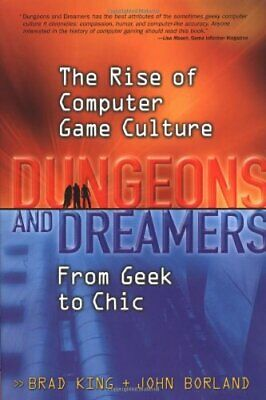 Dungeons and Dreamers: The Rise of Computer Game Cu... by Borland, John Hardback