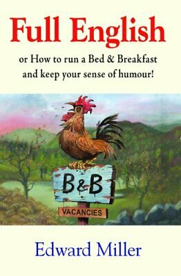 Full English: Or How to Run a Bed and Breakfast an... by Edward Miller Paperback