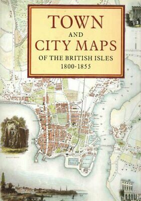 TOWN AND CITY MAPS OF THE BRITISH ISLES 1 by Ashley. Baynton-Williams 1858910390