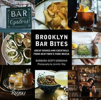 Brooklyn Bar Bites: Great Dishes and Cocktails from New York's Food Mecca by Bar