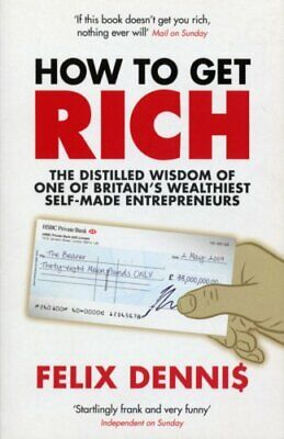 How to Get Rich by Dennis, Felix Paperback Book The Cheap Fast Free Post