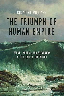 The Triumph of Human Empire: Verne, Morris, and Stevenson at the End of the Worl