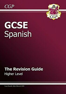 GCSE Spanish Revision Guide - Higher (A*-G course) by CGP Books Paperback Book