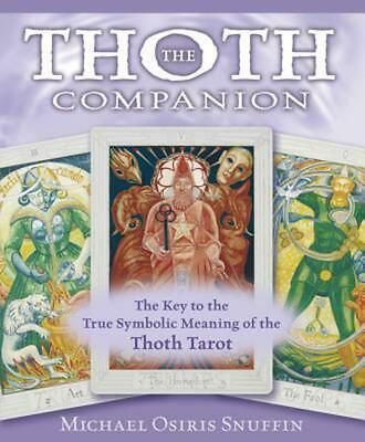 The Thoth Companion: The Key to the True Symbolic Meaning of the Thoth Tarot by