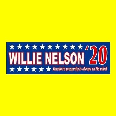"Funny ""WILLIE NELSON '20"" President BUMPER STICKER country music outlaw 2020"