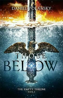 Those Below: the Empty Throne Book 2 by Daniel Polansky Hardcover Book Free Ship