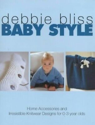 Baby Style: Home Accessories and Irresistible Knit... by Bliss, Debbie Paperback