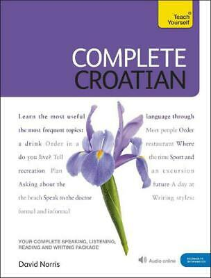 Complete Croatian Beginner to Intermediate Course: (Book and audio support) by V