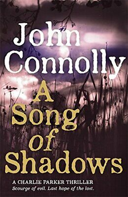 A Song of Shadows: A Charlie Parker Thriller: 13 by Connolly, John Book The