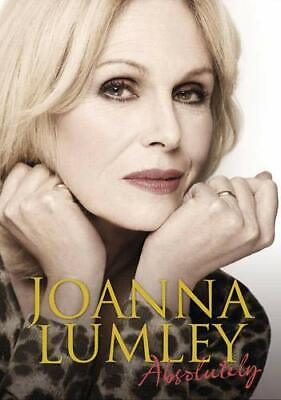 Absolutely: A Memoir by Lumley, Joanna Book The Cheap Fast Free Post