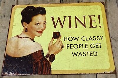New Tin Sign, Wine! How Classy People Get Wasted, Bar, Patio Decoration