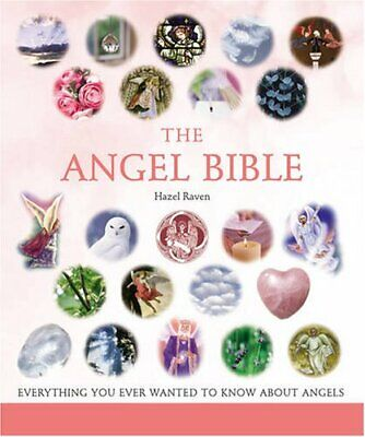 The Angel Bible: Everything You Ever Wanted to Know... by Raven, Hazel Paperback