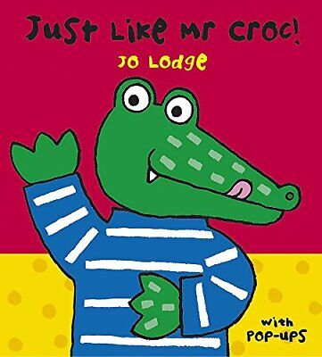 Just Like Mr. Croc, Lodge, Jo Hardback Book