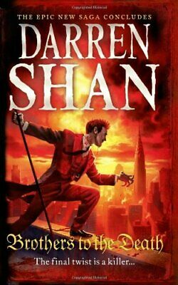 Brothers to the Death (The Saga of Larten Crepsley, Book 4) by Shan, Darren The