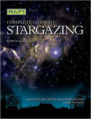 Philip's Complete Guide to Stargazing by Scagell, Robin Hardback Book The Cheap