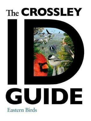 The Crossley ID Guide: Eastern Birds by Richard Crossley (English) Paperback Boo