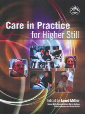 Care In Practice: Introduction for Higher Still by Miller, Janet Paperback Book