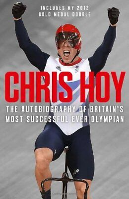 Chris Hoy: The Autobiography, Hoy, Chris Paperback Book The Cheap Fast Free Post