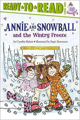 Annie and Snowball and the Wintry Freeze by Cynthia Rylant (English) Paperback B