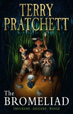 The Bromeliad Trilogy: Truckers - Diggers - ... by Pratchett, Sir Terry Hardback