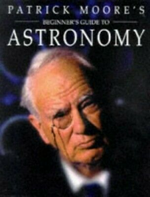 Beginner's Guide to Astronomy by Moore, Patrick Hardback Book The Cheap Fast