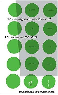The Spectacle of the Scaffold (Penguin Great Id... by Foucault, Michel Paperback