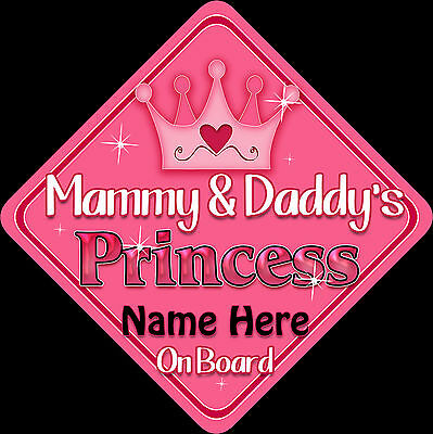 Personalised Baby On Board Car Sign ~ Mammy & Daddy's Princess New Pink!!