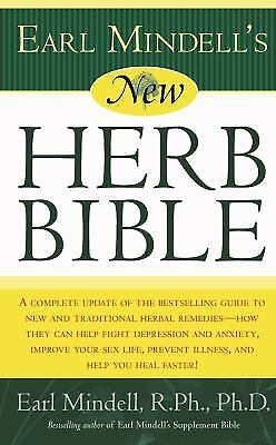 New Herb Bible : A Complete Update of the Bestselling Guide to New and...