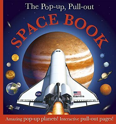 The Pop-up, Pull-out Space Book: Amazing Pop-Up Planets! Inter... by DK Hardback