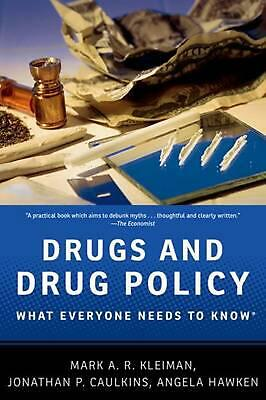 Drugs and Drug Policy: What Everyone Needs to Know: What Everyone Needs to Know