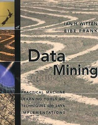 Data Mining : Practical Machine Learning Tools and Techniques with Java...