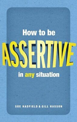 How to be assertive in any situation by Hasson, Gill Paperback Book The Cheap