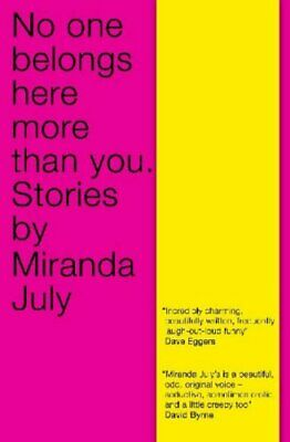No One Belongs Here More Than You by July, Miranda Paperback Book The Cheap Fast