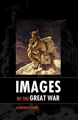 Images of the Great War by Lawrence Dunn Hardcover Book (English)