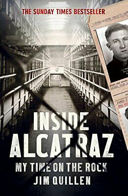 Inside Alcatraz: My Time on the Rock by Quillen, Jim Book The Cheap Fast Free