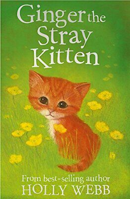 Ginger the Stray Kitten (Holly Webb Animal Stories) by Webb, Holly Paperback
