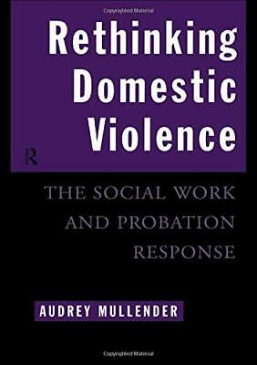 Rethinking Domestic Violence: The Social Work ... by Mullender, Audrey Paperback