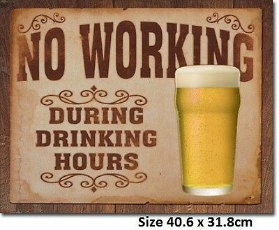 No Working During Drinking Hours BEER Tin Sign 1795  USA Made  Pub Bar Man Cave