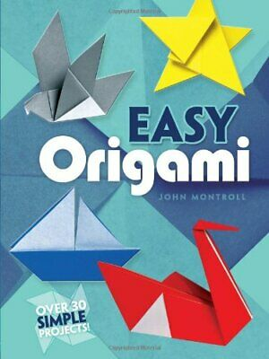Easy Origami (Dover Origami Papercraft) by Montroll, John Paperback Book The