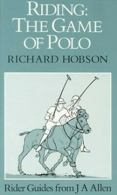 Riding: Game of Polo (Riding series), Hobson, Richard Hardback Book The Cheap