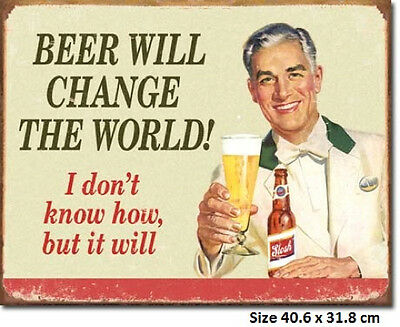 Beer Will Change The World  Tin Sign 1552  Lowest Prices On Signs Biggest Range