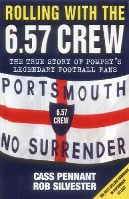 Rolling with the 6.57 Crew: The True Story of Pompey' by Cass Pennant 1844540723