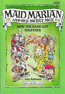 Maid Marian and Her Merry Men: How the Band G... by Robinson, Sir Tony Paperback