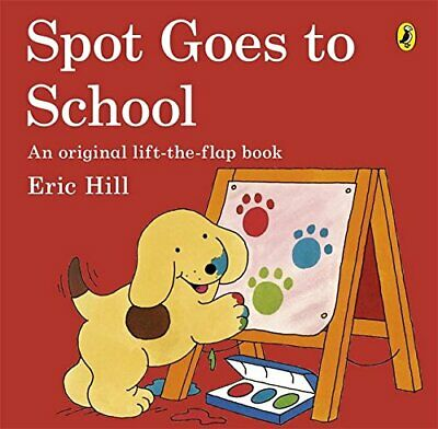 Spot Goes to School by Hill, Eric Book The Cheap Fast Free Post